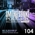 Mr. Smith - Smith Sessions 104 (incl. LayDee Divine Guestmix) (10-05-2018)