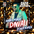 #AsianBeatsMixtape 029 | AMBO'S #DIWALI #POWERMIX +RaOol, Jaz Dhami, Neeti Mohan, 24kgoldn, PMC