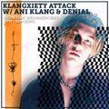 Klangxiety Attack w/ Ani Klang & Denial 10th March 2021