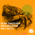 DEAN THATCHER + RICHARD EPPS + WILL NICOL