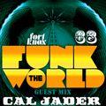 Cal Jader presents Funk The World 68
