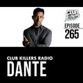 Club Killers Radio #265 - Dante