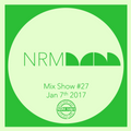 Natural Rhythm Mix Show #27 Jan 7th 2017