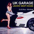 DJ B.Nice - Montreal - Deep, Tribal & Sexy 109 (* JACKIN' UK GARAGE Deep House - VROUM VROUM !!! *)