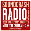 Soundcrash Radio Show #2 - Keep Up! Records takeover with Tom Central