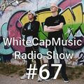 WhiteCapMusic Radio Show - 067