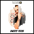 Future Techno Podcast By Dusty Tech #11.