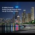DJ WREK Presents Soulful Chicago House & Disco - Live @ The Bridge 4-28-21