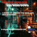 The Wind Down with Andy Medlock 18 Nov TFM
