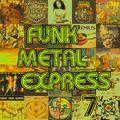 FUNK METAL EXPRESS 7