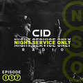 CID Presents: Night Service Only Radio - Episode 117