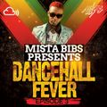 Mista Bibs - Dancehall Fever Episode 3 (Follow me on Instagram @MistaBibs)