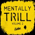 Mentally Trill Volume 2
