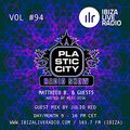 Plastic City radio Show Vol. #94 by Julio Red