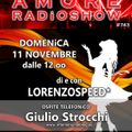 LORENZOSPEED* presents AMORE Radio Show # 743 Domenica 11 Novembre 2018 with GiULiO STROCCHi