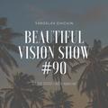Yaroslav Chichin - Beautiful Vision Radio Show 27.02.20