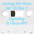 Legendary DJ Tanco NYC - Journey Into House Vol. 35 Part 2