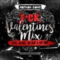 F*CK VALENTINES MIX   Hip Hop, Grime & UK Rap   @NATHANDAWE