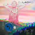 DJ Lady D - Deep Mix 6  - Feb Week 2