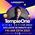 "Luminosity presents Temple One ""Divine Rhythm"" 29/01/21"