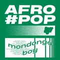 Nigerian Afropop mixtape - Mondongo Boy