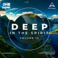 OneDown Presents: Deep In The Spirit (Vol 12)