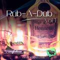 Rub-A-Dub (Best Of RnB 2010s) (Mixed By DJ Revitalise) Vol 1