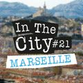 In The City #21 Marseille