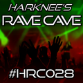 Harknee's Rave Cave #028