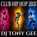 Club Hip Hop 2021 Dj Tony Gee