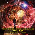 TRIP TO EMOTIONAL LAND VOL 149  - Out of Time -