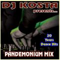 PANDEMONIUM MIX  ( 20 Years Dance Hits ) By Dj Kosta