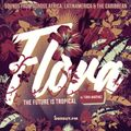 Flora, The Future is Tropical 002 - Edna Martinez [06-01-2021]