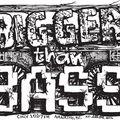 Bigger Than Bass Episode 436 Jan 7, 2020