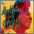 DJ G-Quick Afro/Latin Soul Of HOUSE