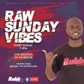 RAW SUNDAY VIBES EP1-RUBBO ENTERTAINER
