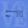 Subfactory Radio #370