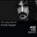 The Jazzy Side of Frank Zappa