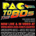 VJ Gary's Pac To The 80's Show Replay On www.traxfm.org -  13th June 2021