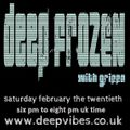 DEEP FROZEN WITH GRiFFO - FEB 2021 - DEEP ViBES RADiO