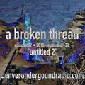 "a broken thread, ep62 ""untitled 2"" 2018-09-23"