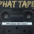 Phat Tape 1994 summer ridin' Volume 2