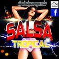 DJ El Chico Mezcla Salsa Tropical Mix 2019