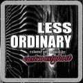 LESS ORDINARY  (part 1) another FUCK COVID19 MIX