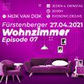 Mijk van Dijk, evosonic radio, Fürstenberger Wohnzimmer 007,  2021-02-23