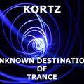 Unknown Destination of Trance ep. 7 - Kortz