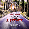 Driving Through The Light (#195)