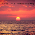 Arkaness - Lost & Sound (Essential Mix)