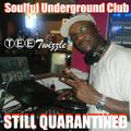 DEEP SOULFUL UNDERGROUND CLUB SHIT (without the CLUB) 超 (Still Quarantined @ The Crib EP)