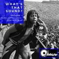 WHAT'S THAT SOUND? - EPISODE 1 (FUNK/JAZZ/SOUL/HIP HOP/R&B)
